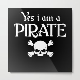 Halloween Yes I Am A Pirate Metal Print
