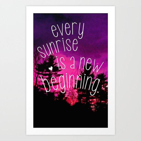Sunrises are New Beginnings Art Print