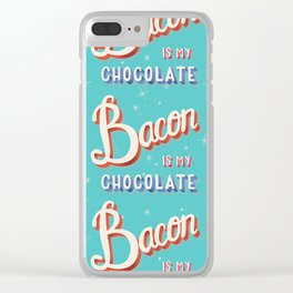 Bacon is my chocolate hand lettering typography modern poster design Clear iPhone Case