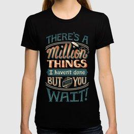 Just You Wait T-shirt