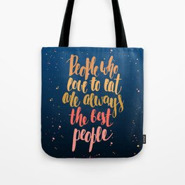 Eaters gonna eat Tote Bag