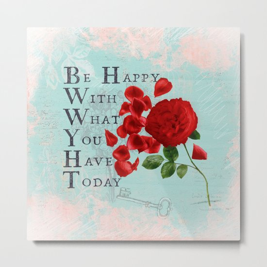 Be happy - Quote with Rose Flower- Floral Collage and Wisdom on turquoise background Metal Print