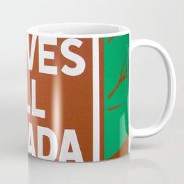 Serves all Canada Coffee Mug