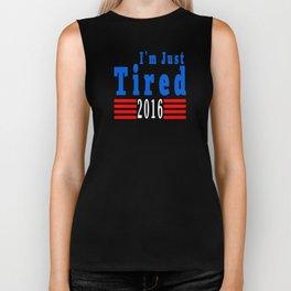 Im Just Tired Campaign Shirt Biker Tank