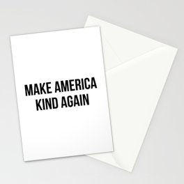 MAKE AMERICA KIND AGAIN Stationery Cards