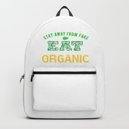 Stay away from fake. Eat and be organic Backpack