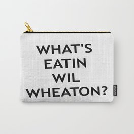 #Whatseatinwilwheaton Carry-All Pouch