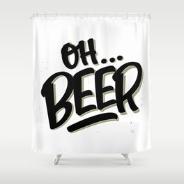 Oh... BEER Shower Curtain
