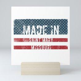 Made in Saint Mary, Missouri Mini Art Print