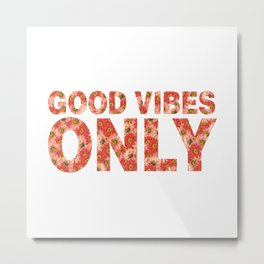 Good Vibes Only White Pattern Metal Print