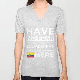 Have No Fear The Ecuadorian is here Pride Ecuador Proud Unisex V-Neck