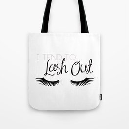 I Tend To Lash Out Tote Bag