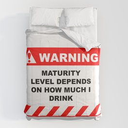 Human Warning Label Maturity Level Depends on How Much I Drink Caution Sign Comforters