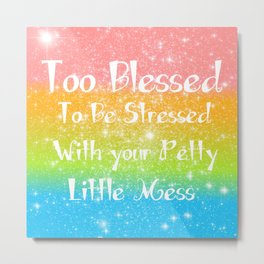 Too Blessed to Be Stressed Pastel Rainbow Series #1 Metal Print
