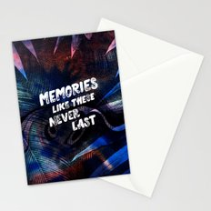 memories like these never last Stationery Cards