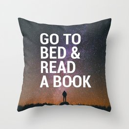 Go to bed & Read a book Throw Pillow
