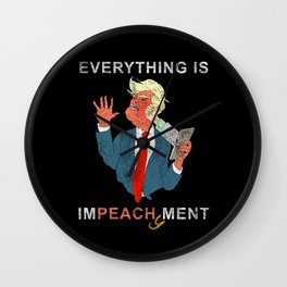 Everything is Peachy Impeachment Anti Trump Wall Clock