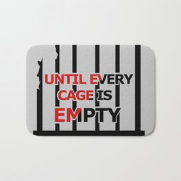 Until Every Cage Is Empty. Bath Mat