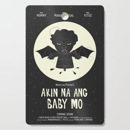 Akin Na Ang Baby Mo (Philippine Mythological Creatures Series) Cutting Board