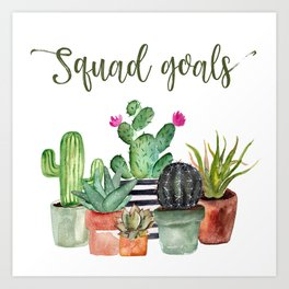 Squad Goals Cactus Print Art Print