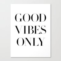 good vibes only Canvas Prints featuring Good Vibes Only by Note to Self: The Print Shop