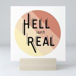 Hell isn't Real Mini Art Print