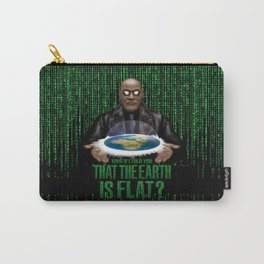 What if i Told you that the earth is FLAT? Carry-All Pouch