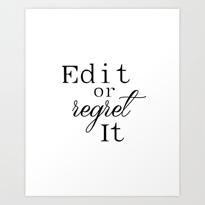 edit or regret it inspirational print gift idea printable art