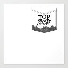 Top Pocket Find - Oak Island Gear Canvas Print