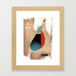 given Framed Art Print