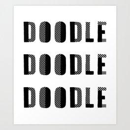 Doodle Doodle Doodle Art Print