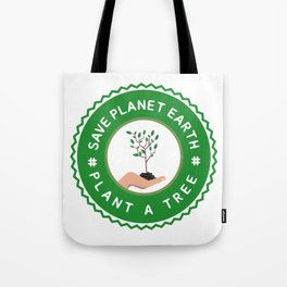 Save Planet Earth - Plant a Tree Tote Bag