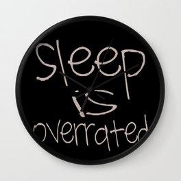 Sleep is overrated  Wall Clock