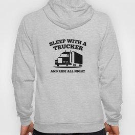 Sleep With A Trucker Hoody