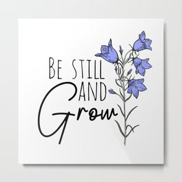 Be Still And Grow Wildflower Metal Print