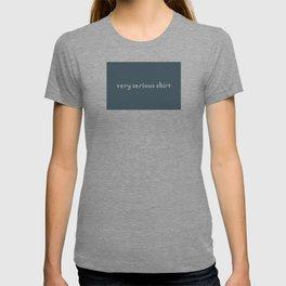 Very Serious Shirt T-shirt