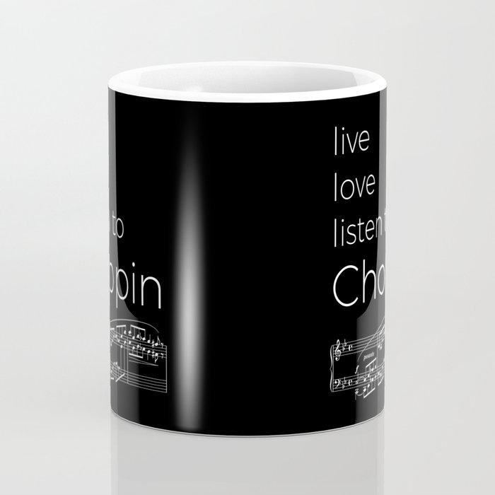 Live, love, listen to Chopin (dark colors) Coffee Mug