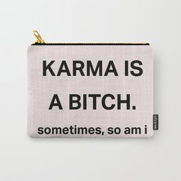 Karma is a bitch Carry-All Pouch