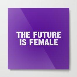 The Future Is Female - Purple and White Metal Print