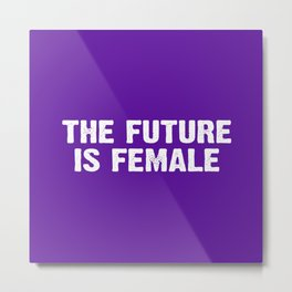 The Future Is Female - Purple and White Metal Print