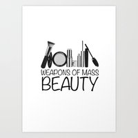 weapons of mass creation Art Prints featuring Weapons of Mass Beauty  by Rui Faria
