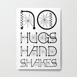 No Hugs Handshakes Virus Awareness Design Metal Print