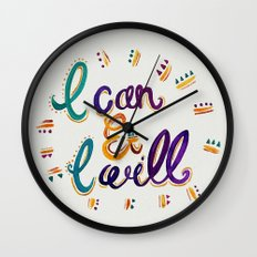 I Can And I Will Wall Clock