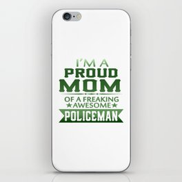 I'M A PROUD POLICEMAN'S MOM iPhone Skin