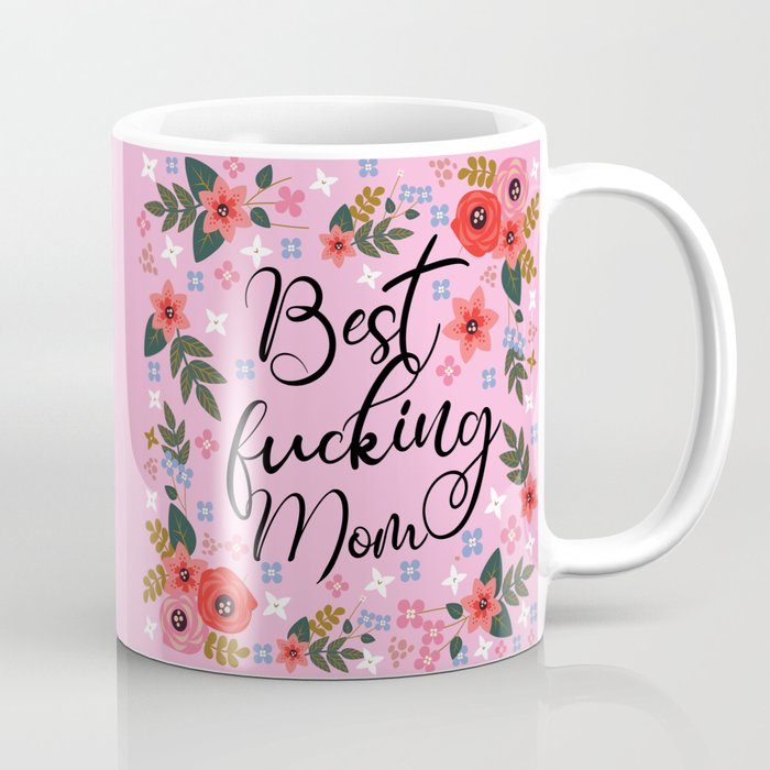 Best Fucking Mom, Pretty Funny Quote Kaffeebecher