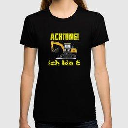 Achtung! Ich bin 6 Geburtstag baufahrzeuge bagger, T-shirt