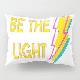 Be The Light Pillow Sham