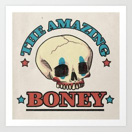 The Amazing Boney Art Print