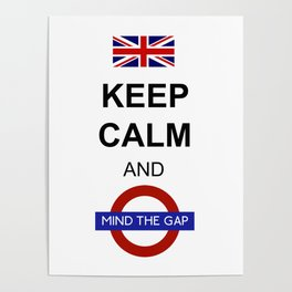 Keep Calm and Mind the Gap British Saying Poster
