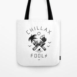 Chillax Fools Tote Bag